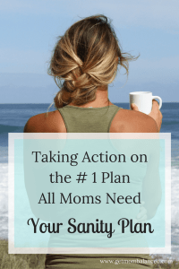 Moms need a sanity plan to create balance and calm in life. Once you ave a plan, you need to put it into action.