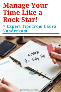 Time management tips for busy moms | Expert productivity tips for women | Laura Vanderkam, Time Management Author shares her tips.