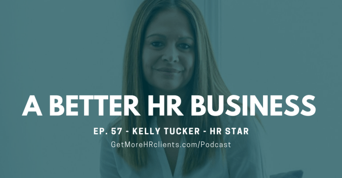 A Better HR Business - Kelly Tucker of HR Star