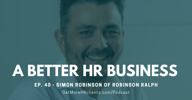 A Better HR Business Podcast - Simon Robinson of Robinson Ralph