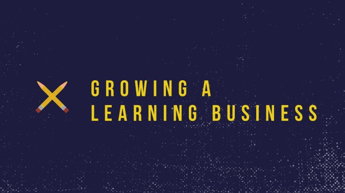 Growing a learning business