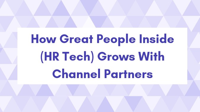 Growing an HR Tech company via channel partners - Good People Inside