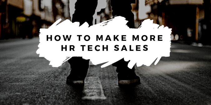 How to make more HR Tech sales