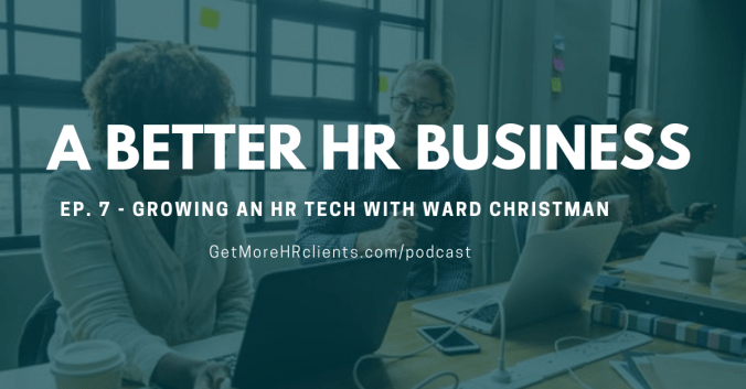 Podcast interview Ward Christman of HR Tech Advisor