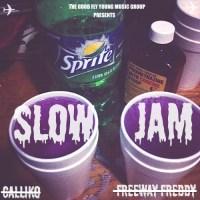 New Music: Calliko Ft. Freeway Freddy | Slow Jam