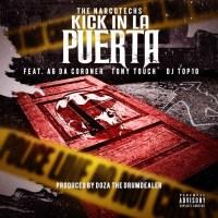 "NARCOTECHS Feat. AG DA CORONER, TONY TOUCH & DJ TOP 10 - ""KICK IN LA PUERTA"" [Audio]"