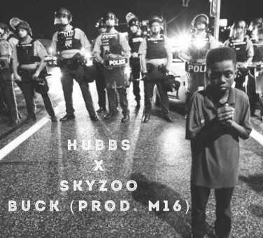 "HUBBS feat. Skyzoo - ""Buck"" (Prod. By: M16) [Audio]"