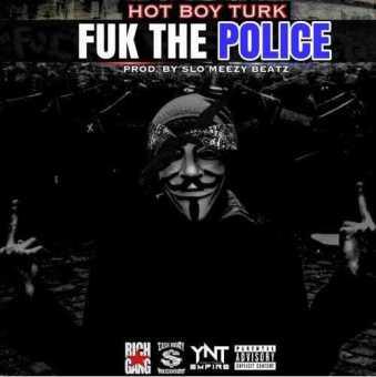 "Hot Boy Turk (@HotBoyTurk32) - ""Fuk Da Police"" [Audio]"