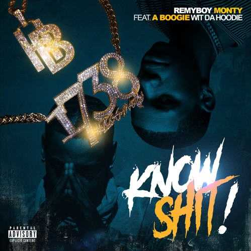 """New Music: Monty ft. A Boogie Wit Da Hoodie - """"Know Sh*t"""" [Audio]"""