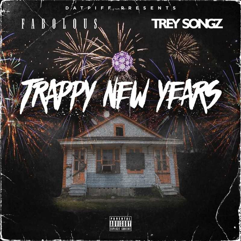 """New Project: Fabolous & Trey Songz - """"Trappy New Years"""" #TrappyNewYears [Audio]"""