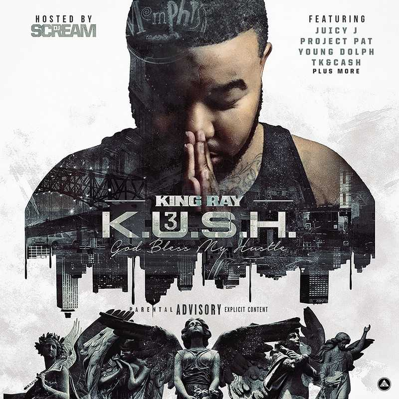 "King Ray - ""Kush 3"" [Audio]"