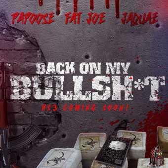 "Papoose - ""Back On My Bullshit"" Featuring Fat Joe & Jaquae [Audio]"