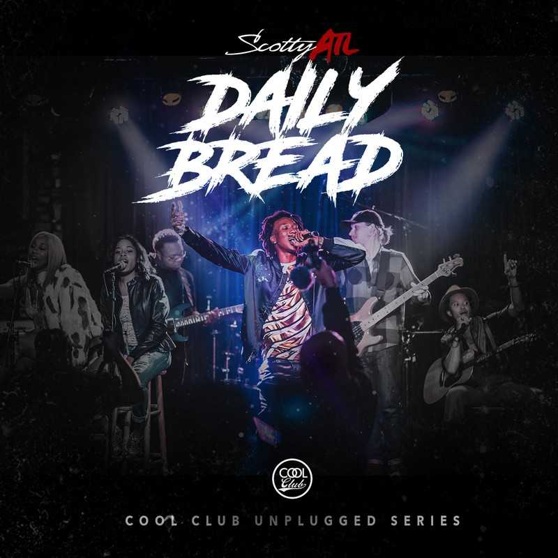 """New Project: Scotty ATL - """"Daily Bread"""" #DailyBread [Audio]"""