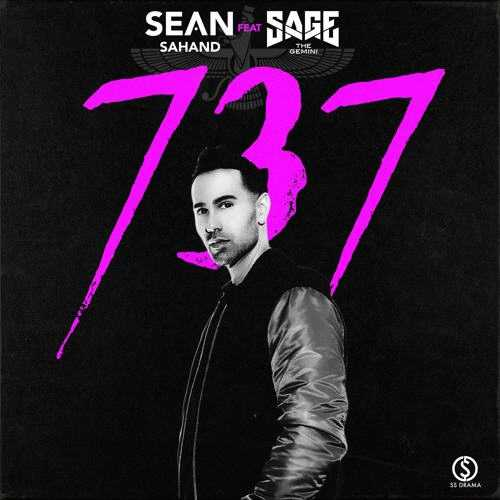 "Sean Sahand - ""737"" (feat. Sage The Gemini) [Audio]"