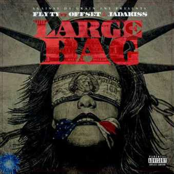 "Offset Ft. Jadakiss and Fly Ty - ""Large Bag"" (Prod. Mark Murrille) [Audio]"