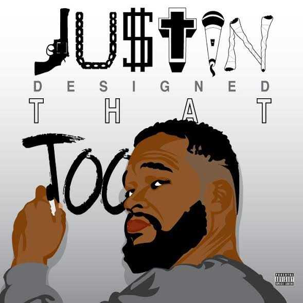 """New Project: JU$TIN - """"JUSTIN Designed THAT Too"""" [Audio]"""