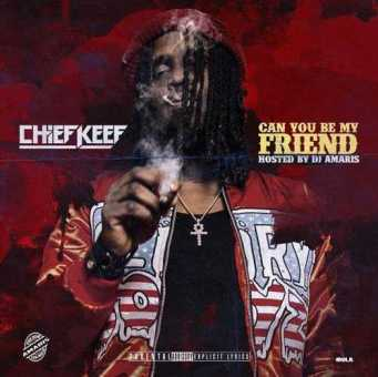 "CHIEF KEEF – ""CAN YOU BE MY FRIEND"" [AUDIO]"
