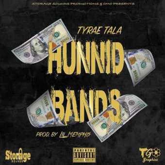 "Tyrae Tala – ""Hunnid Bands"" [Audio]"