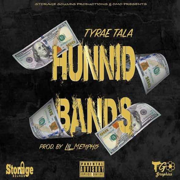 "Tyrae Tala - ""Hunnid Bands"" [Audio]"