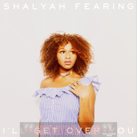 Shalyah Fearing - I'll Get Over You [Audio]