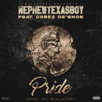 "New Music: Nephew Texasboy Ft. Derez Deshon | ""Pride"" [Audio]"
