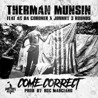 "Therman Munsin Feat. AG Da Coroner & Johnny 3 Rounds ""Come Correct"" [Audio]"