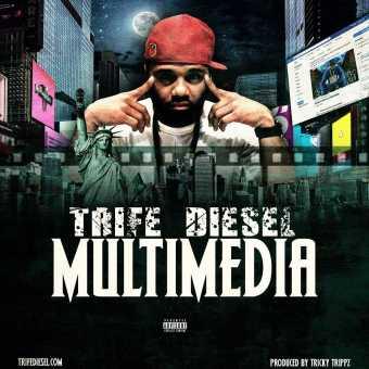 "Trife Diesel | ""Multimedia"" [Audio]"