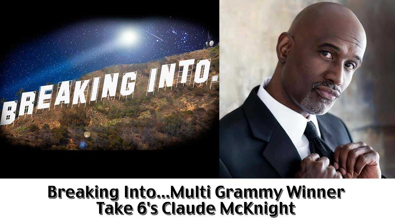 Breaking Into Multi Grammy Winner Take 6's Claude McKnight | BHL's Breaking Into