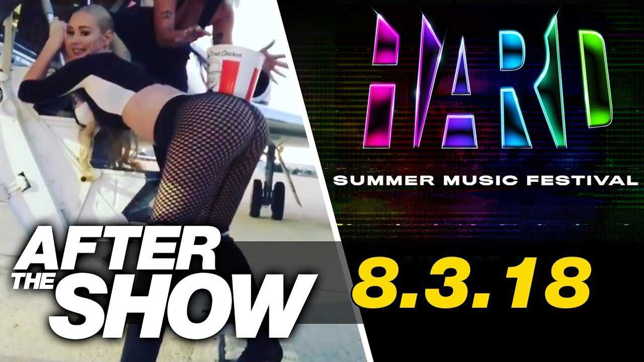 Is Iggy Azalea Doing Too Much? & We Get Ready For Hard Summer 2018