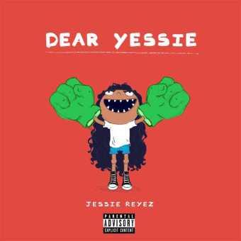 New Music: JESSIE REYEZ   DEAR YESSIE [Audio]