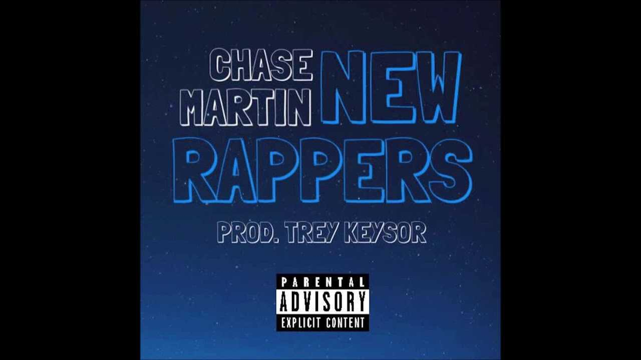 """Chase Martin - """"New Rappers"""" OFFICIAL VERSION"""