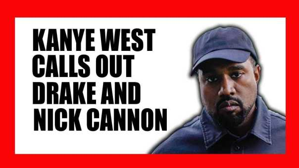 Kanye West Calls Out Drake and Nick Cannon