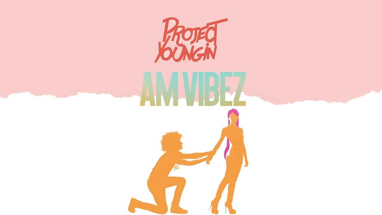 Project Youngin - AM Vibez [Official Audio]