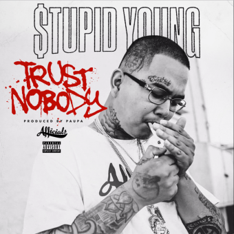 New Single: $tupid Young | Trust Nobody [Audio]