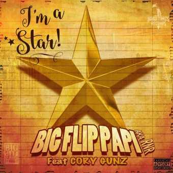 "Big Flip Papi feat. Cory Gunz ""I'm A Star"" [Audio]"