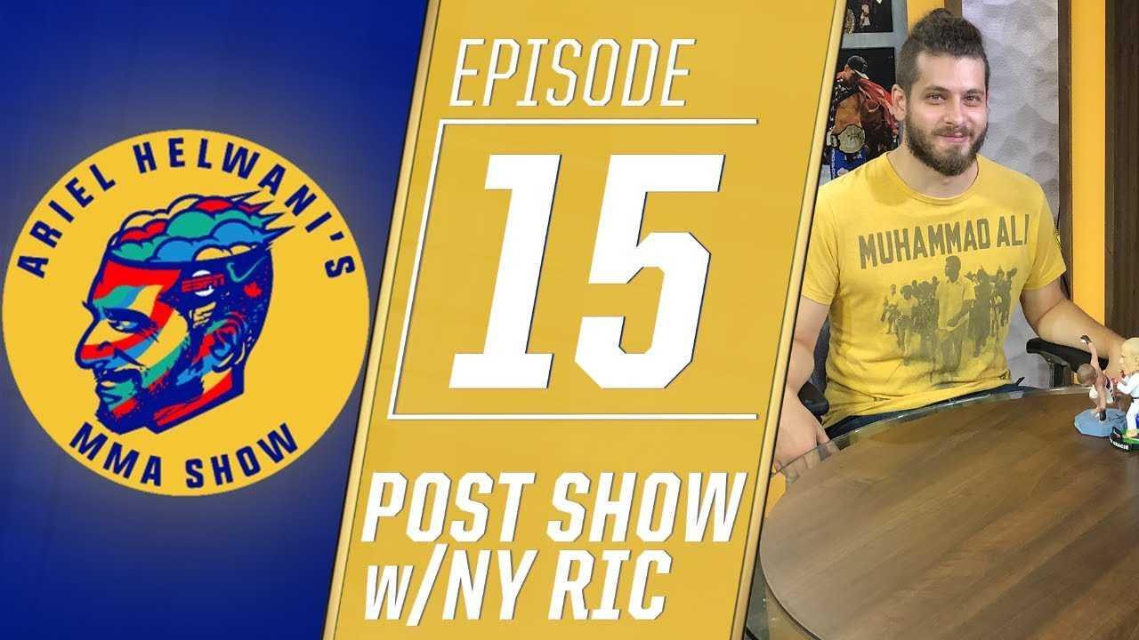 Ariel Helwani's MMA Post-Show: Episode 15 – New York Ric on UFC 229 | ESPN