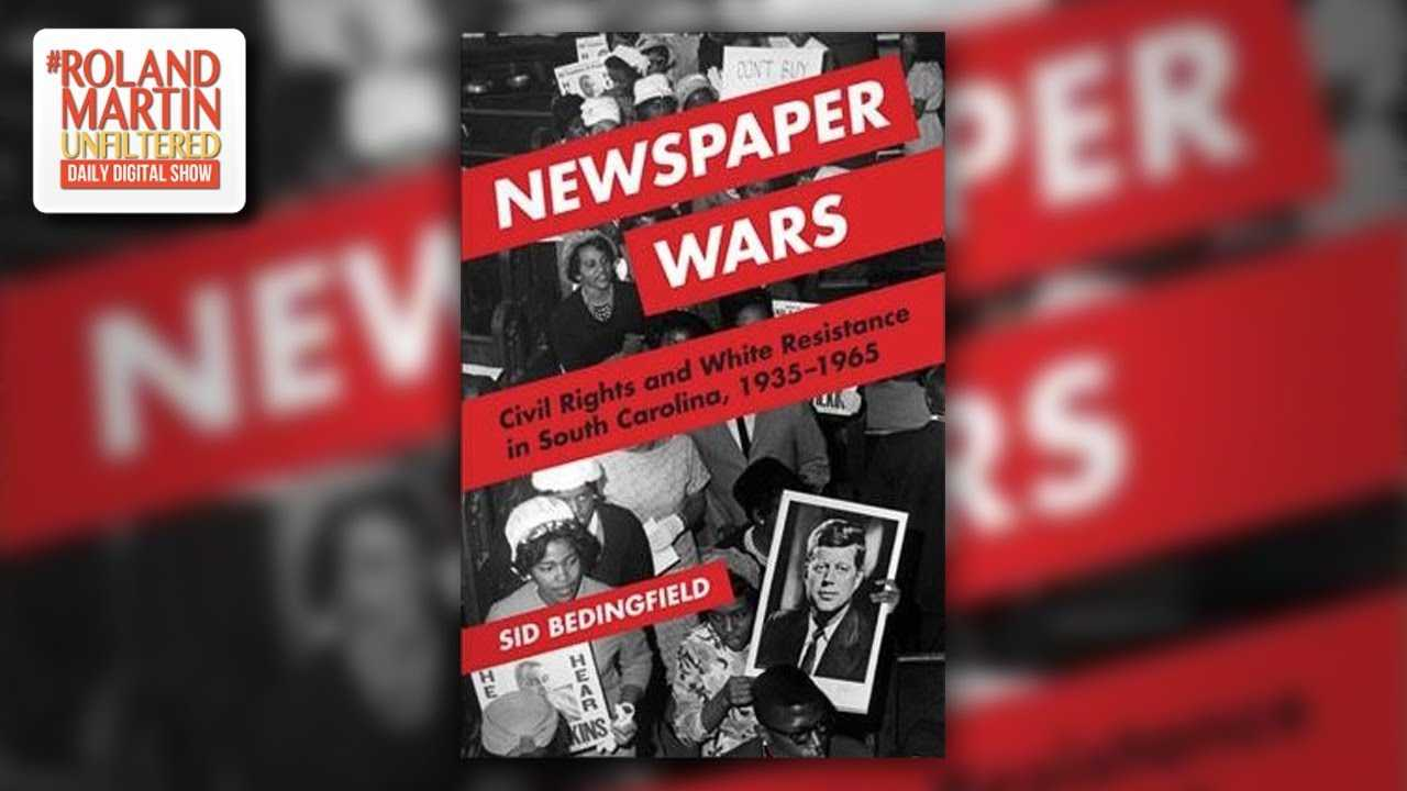 Newspaper Wars: Book Chronicles The Role Journalism Played In The Fight For Civil Rights In SC