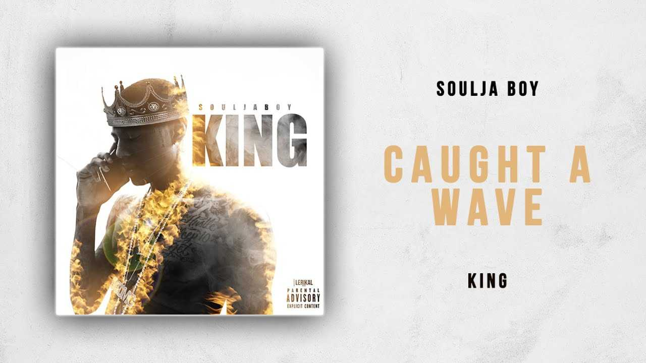 Soulja Boy - Caught A Wave (King)