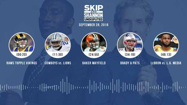 UNDISPUTED Audio Podcast (9.28.18) with Skip Bayless, Shannon Sharpe & Jenny Taft   UNDISPUTED