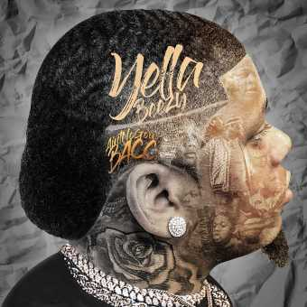 Album Stream: Yella Beezy | Ain't No Going Bacc [Audio]