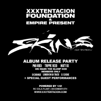 "XXXTENTACION ""SKINS"" ALBUM RELEASE PARTY [EVENTS]"