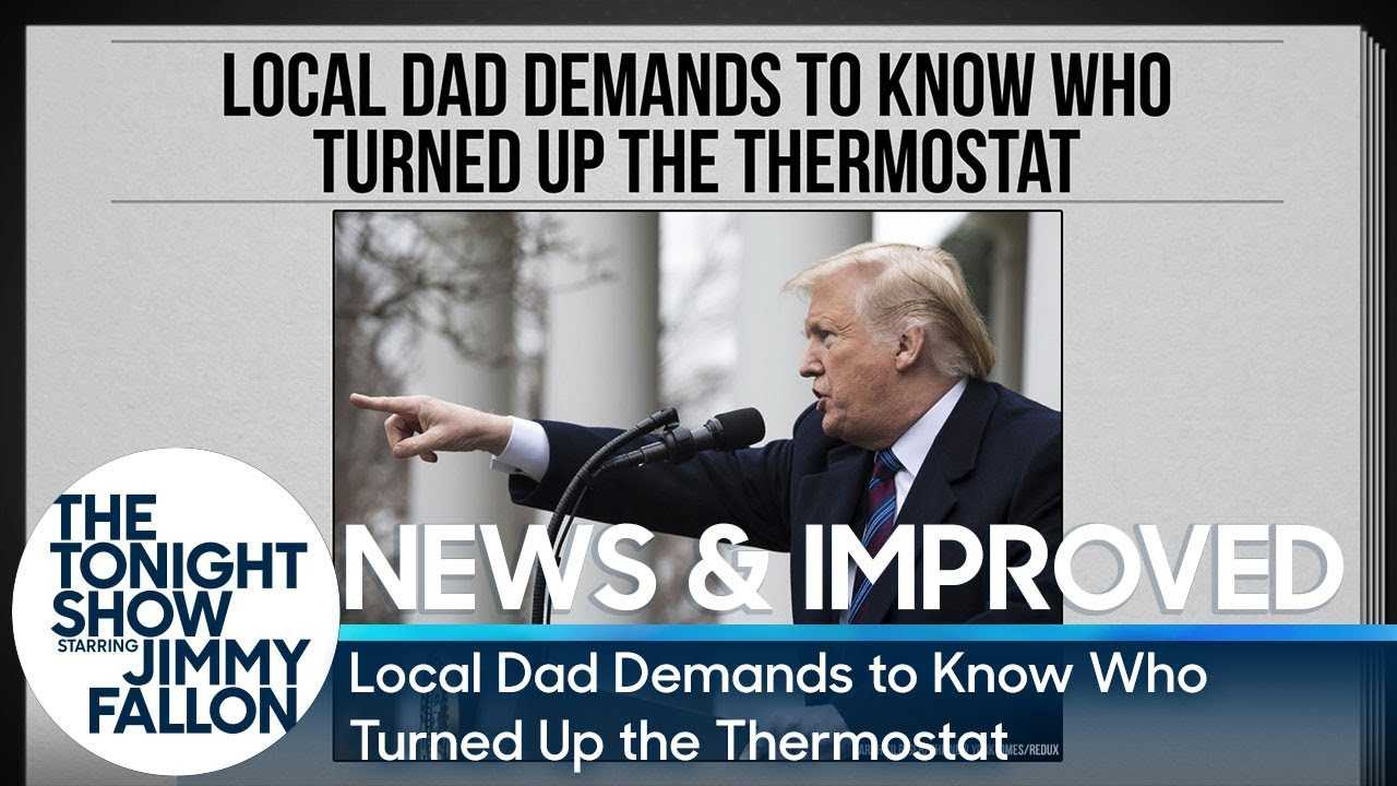 News & Improved: Local Dad Demands to Know Who Turned Up the Thermostat