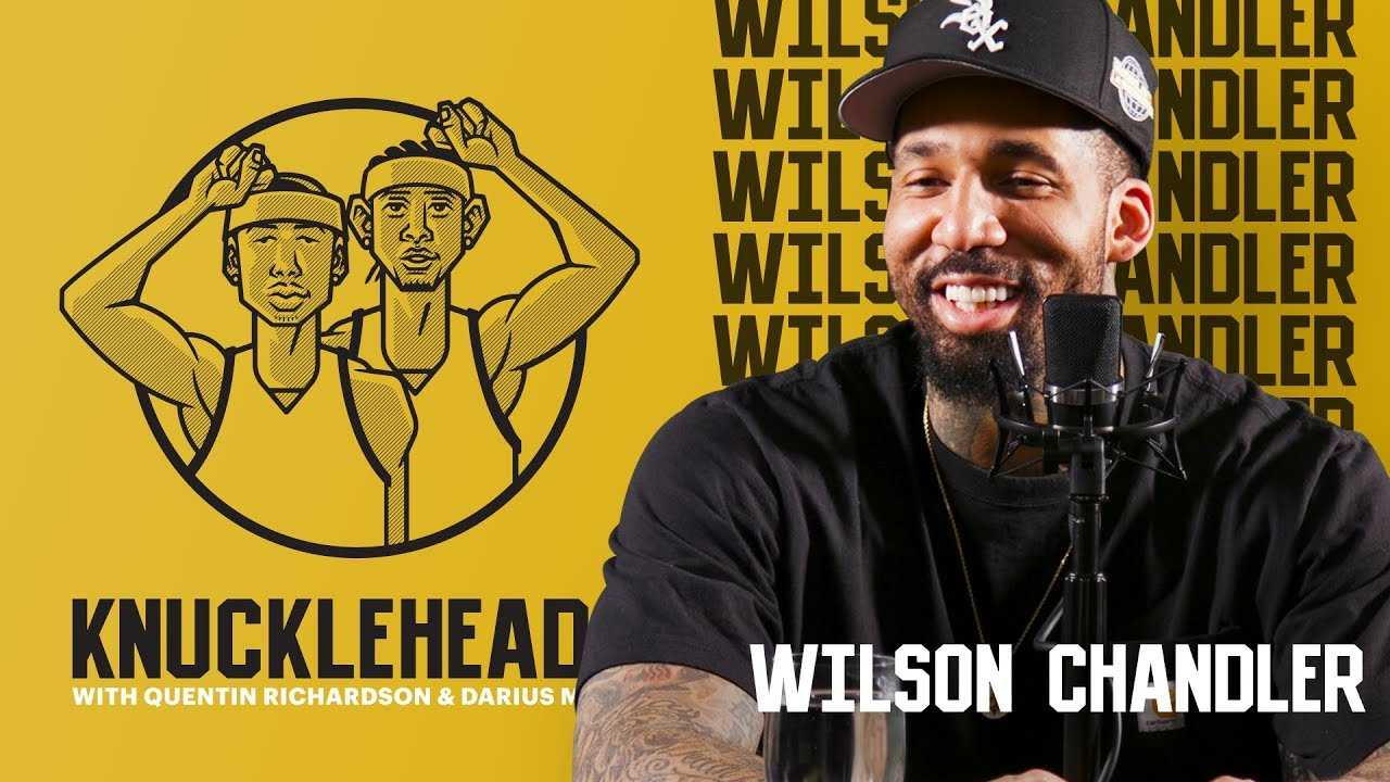 Wilson Chandler Joins Knuckleheads with Quentin Richardson and Darius Miles