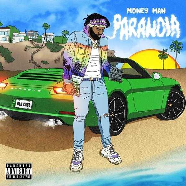 Album Stream: Money Man - Paranoia [Audio]