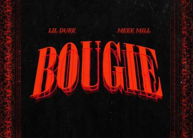 New Single: Lil Durk - Bougie (feat. Meek Mill) [Audio]