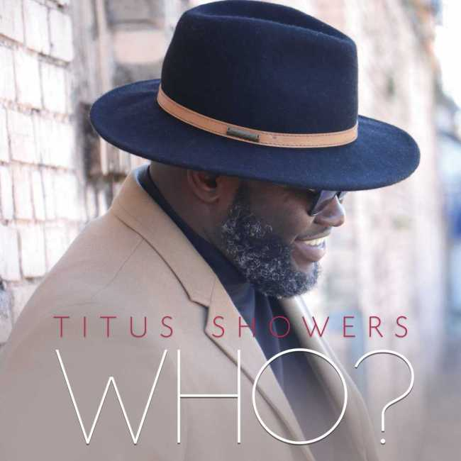 Billboard #1 New Artist Titus Showers EP, 'WHO?' Remains Amongst The Top 5 Gospel Album Debuts of 2019