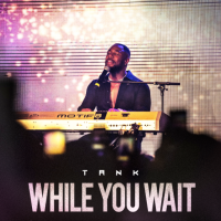 Tank - While You Wait [EP]