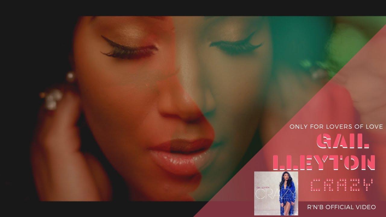 "Gail Lleyton - ""Crazy"" #MusicLover [Video]"