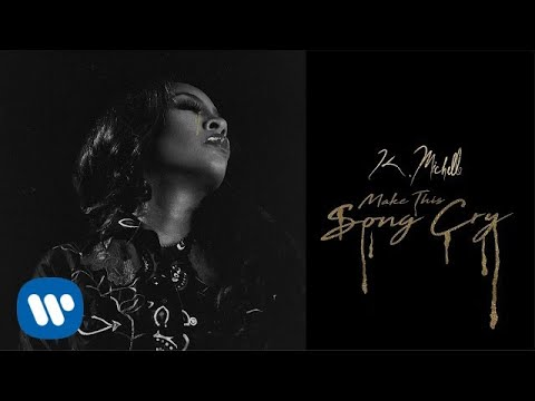 Listen: K. Michelle - Make This Song Cry [Audio]