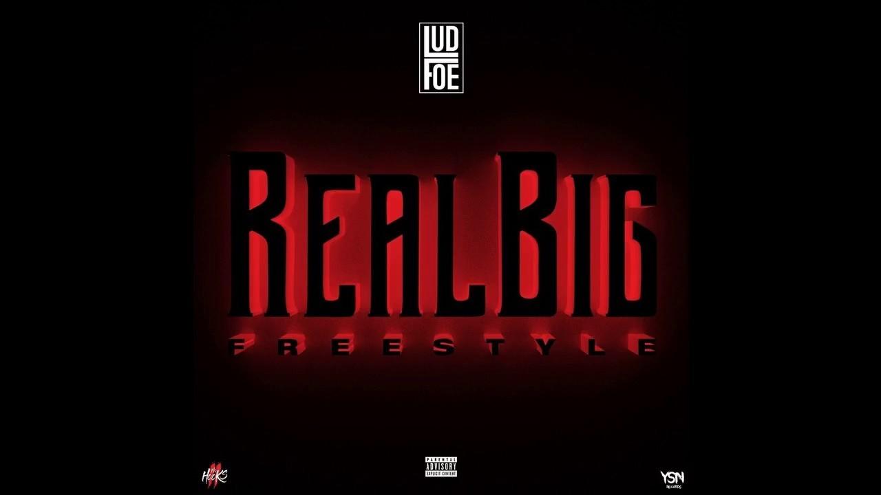 "LUD FOE - ""Real Big"" [Audio]"